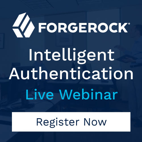 MFA Was Never Enough - ForgeRock Intelligent Authentication Live