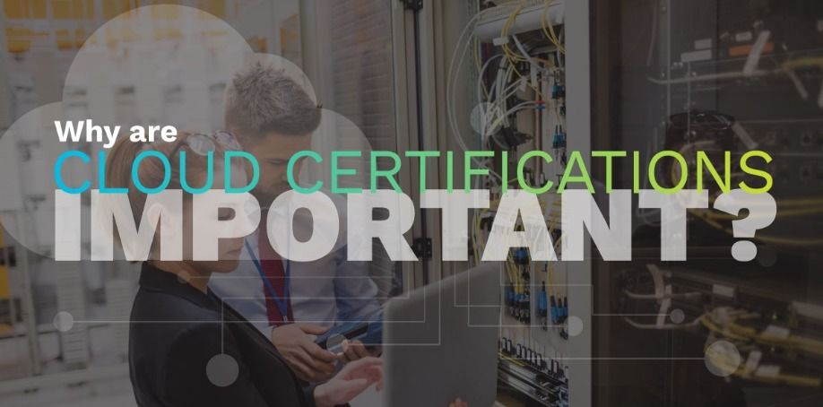 Why Are Cloud Certifications Important