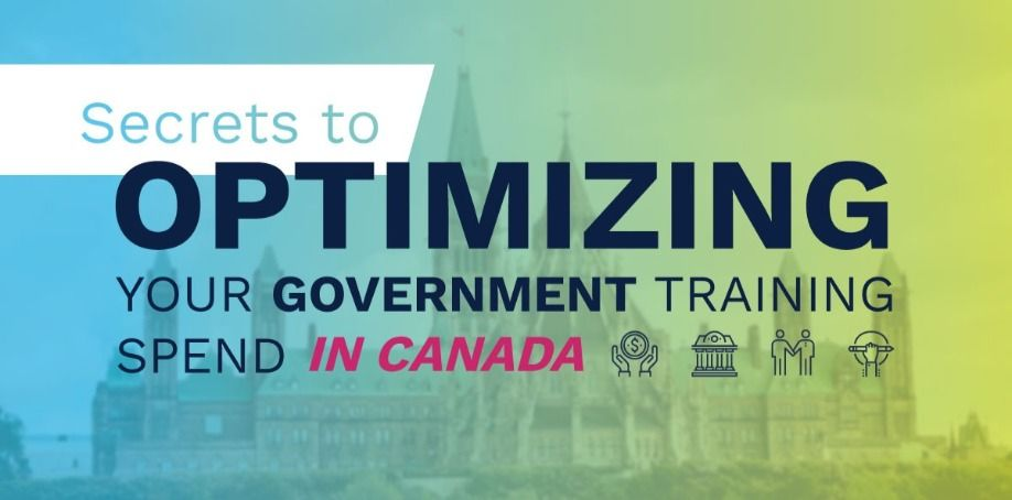 Secrets to Optimizing Your Government Training Spend in Canada