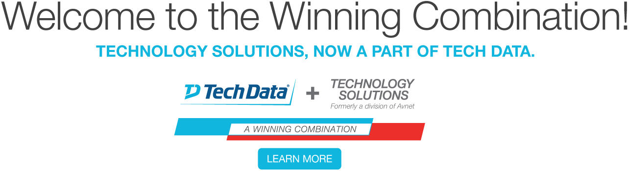 Welcome to the Winning Combination! Technology Solutions, Now a Part of Tech Data. Learn More